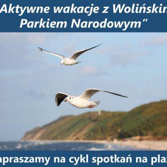 Aktywne wakacje z Wolińskim Parkiem Narodowym
