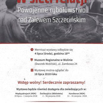 """Wystawa """"W sieci relacji. Powojenne rybołówstwo na Zalewie Szczecińskim"""""""