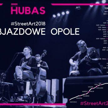 Projekt HUBAS rusza w trasę koncertową Objazdowe Opole #StreetArt2018
