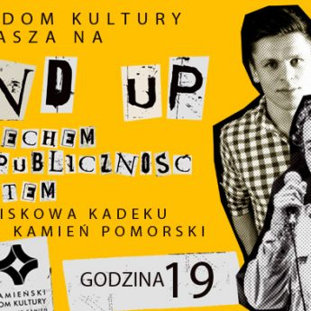 Kamieński Dom Kultury zaprasza na pierwszy występ komediowy w stylu Stand Up'u!