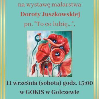 Wystawa Doroty Juszkowskiej w Golczewie